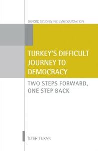 Ebook in inglese Turkeys Difficult Journey to Democracy: Two Steps Forward, One Step Back Turan, Ilter