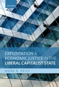 Ebook in inglese Exploitation and Economic Justice in the Liberal Capitalist State Reiff, Mark R.