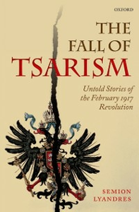 Ebook in inglese Fall of Tsarism: Untold Stories of the February 1917 Revolution Lyandres, Semion