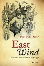 East Wind: China and the British Left, 1925-1976