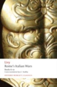 Foto Cover di Romes Italian Wars: Books 6-10, Ebook inglese di J. C Livy, edito da OUP Oxford