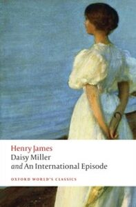 Foto Cover di Daisy Miller and An International Episode, Ebook inglese di Henry James, edito da OUP Oxford