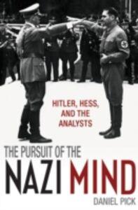 Foto Cover di Pursuit of the Nazi Mind: Hitler, Hess, and the Analysts, Ebook inglese di Daniel Pick, edito da OUP Oxford