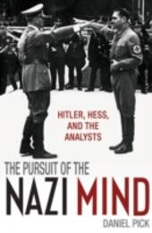 Pursuit of the Nazi Mind: Hitler, Hess, and the Analysts
