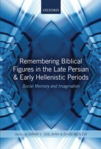 Ebook in inglese Remembering Biblical Figures in the Late Persian and Early Hellenistic Periods: Social Memory and Imagination