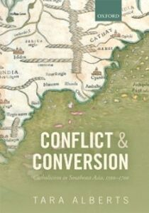 Ebook in inglese Conflict and Conversion: Catholicism in Southeast Asia, 1500-1700 Alberts, Tara