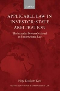 Ebook in inglese Applicable Law in Investor-State Arbitration: The Interplay Between National and International Law Kjos, Hege Elisabeth