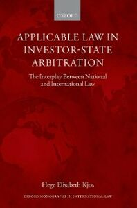 Foto Cover di Applicable Law in Investor-State Arbitration: The Interplay Between National and International Law, Ebook inglese di Hege Elisabeth Kjos, edito da OUP Oxford