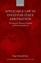 Applicable Law in Investor-State Arbitration: The Interplay Between National and International Law