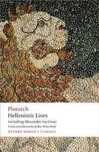 Foto Cover di Hellenistic Lives: including Alexander the Great, Ebook inglese di Plutarch, edito da OUP Oxford