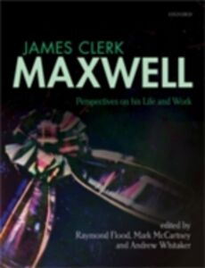 Foto Cover di James Clerk Maxwell: Perspectives on his Life and Work, Ebook inglese di  edito da OUP Oxford