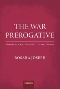 Ebook in inglese War Prerogative: History, Reform, and Constitutional Design Joseph, Rosara