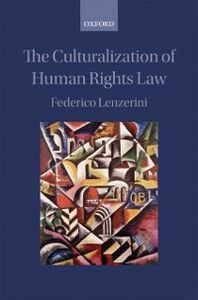 Ebook in inglese Culturalization of Human Rights Law Lenzerini, Federico