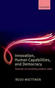 Ebook in inglese Innovation, Human Capabilities, and Democracy: Towards an Enabling Welfare State Miettinen, Reijo