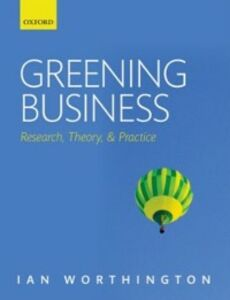 Foto Cover di Greening Business: Research, Theory, and Practice, Ebook inglese di Ian Worthington, edito da OUP Oxford