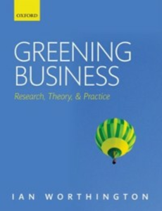 Ebook in inglese Greening Business: Research, Theory, and Practice Worthington, Ian