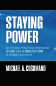Ebook in inglese Staying Power: Six Enduring Principles for Managing Strategy and Innovation in an Uncertain World (Lessons from Microsoft, Apple, Intel, Google, Toyota and More) Cusumano, Michael A.