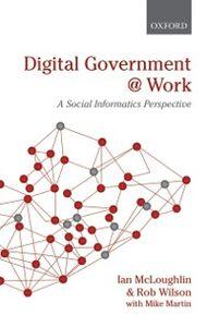 Foto Cover di Digital Government at Work: A Social Informatics Perspective, Ebook inglese di Ian McLoughlin,Rob Wilson, edito da OUP Oxford