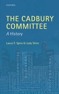 Ebook in inglese Cadbury Committee: A History Slinn, Judy , Spira, Laura F.