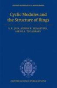 Ebook in inglese Cyclic Modules and the Structure of Rings Jain, S.K. , Srivastava, Ashish K. , Tuganbaev, Askar A.