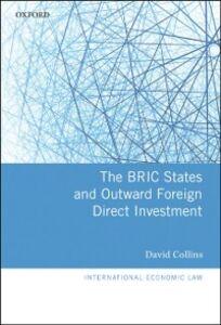 Foto Cover di BRIC States and Outward Foreign Direct Investment, Ebook inglese di David Collins, edito da OUP Oxford
