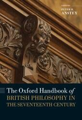 Oxford Handbook of British Philosophy in the Seventeenth Century