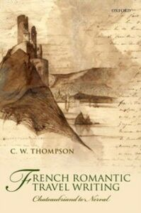 Ebook in inglese French Romantic Travel Writing: Chateaubriand to Nerval Thompson, C. W.