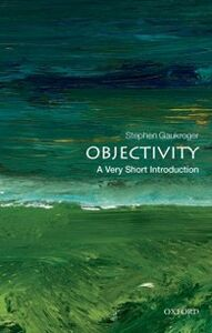 Ebook in inglese Objectivity: A Very Short Introduction Gaukroger, Stephen
