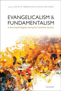 Ebook in inglese Evangelicalism and Fundamentalism in the United Kingdom during the Twentieth Century -, -
