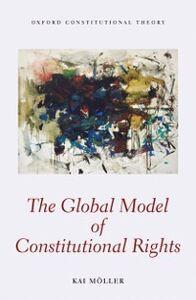 Foto Cover di Global Model of Constitutional Rights, Ebook inglese di Kai M&ouml,ller, edito da OUP Oxford