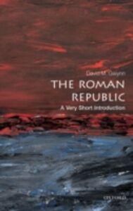 Foto Cover di Roman Republic: A Very Short Introduction, Ebook inglese di David M. Gwynn, edito da OUP Oxford