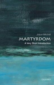 Ebook in inglese Martyrdom: A Very Short Introduction Mitchell, Jolyon