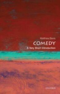 Foto Cover di Comedy: A Very Short Introduction, Ebook inglese di Matthew Bevis, edito da OUP Oxford