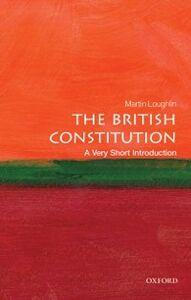 Foto Cover di British Constitution: A Very Short Introduction, Ebook inglese di Martin Loughlin, edito da OUP Oxford