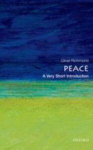 Foto Cover di Peace: A Very Short Introduction, Ebook inglese di Oliver P. Richmond, edito da OUP Oxford
