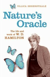 Ebook in inglese Nature's Oracle: The Life and Work of W.D.Hamilton Segerstrale, Ullica