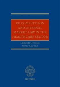 Foto Cover di EU Competition and Internal Market Law in the Healthcare Sector, Ebook inglese di Leigh Hancher,Wolf Sauter, edito da OUP Oxford