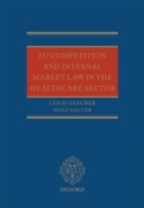Ebook in inglese EU Competition and Internal Market Law in the Healthcare Sector Hancher, Leigh , Sauter, Wolf