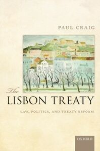 Ebook in inglese Lisbon Treaty: Law, Politics, and Treaty Reform Craig, Paul