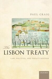 Ebook in inglese Lisbon Treaty: Law, Politics, and Treaty Reform Craig, Paul