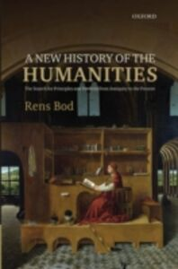 Foto Cover di New History of the Humanities: The Search for Principles and Patterns from Antiquity to the Present, Ebook inglese di Rens Bod, edito da OUP Oxford