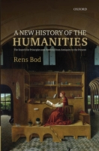 Ebook in inglese New History of the Humanities: The Search for Principles and Patterns from Antiquity to the Present Bod, Rens