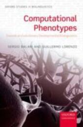 Computational Phenotypes: Towards an Evolutionary Developmental Biolinguistics