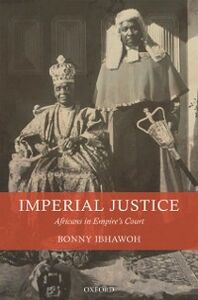 Ebook in inglese Imperial Justice: Africans in Empire's Court Ibhawoh, Bonny