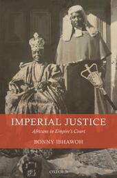 Imperial Justice: Africans in Empire's Court