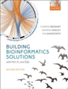 Ebook in inglese Building Bioinformatics Solutions Bessant, Conrad , Oakley, Darren , Shadforth, Ian