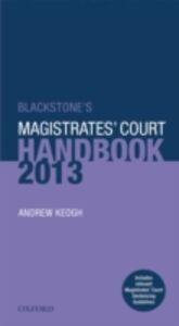 Ebook in inglese Blackstone's Magistrates' Court Handbook 2013 Keogh, Andrew