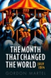 Ebook in inglese Month that Changed the World: July 1914 Martel, Gordon