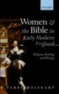 Ebook in inglese Women and the Bible in Early Modern England: Religious Reading and Writing Molekamp, Femke