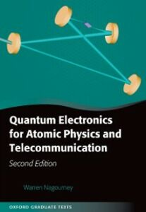 Foto Cover di Quantum Electronics for Atomic Physics and Telecommunication, Ebook inglese di Warren Nagourney, edito da OUP Oxford